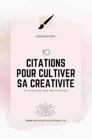 10 Citations Pour Cultiver Sa Créativité Et Son Imagination