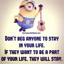 I Don't Beg Quotes Don't Beg Anyone To Stay In Your Life Pictures Photos and Images 21 9050