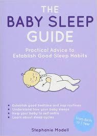 Baby Sleep Guide Chart The Baby Sleep Guide Practical Advice To Establish Good
