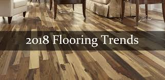 top flooring trends in 2018