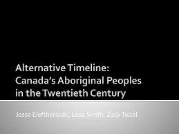 PPT - Alternative Timeline: Canada 's Aboriginal Peoples in the Twentieth  Century PowerPoint Presentation - ID:5625618