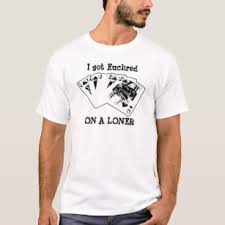 euchred on a loner t shirt