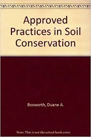 Approved Practices in Soil Conservation: Bosworth, Duane A., Foster, Albert  B.: 9780813421704: Amazon.com: Books