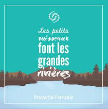 Les Petits Ruisseaux Font Les Grandes Rivières Proverbe Français