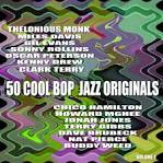 50 Cool Bop Jazz Originals, Vol. 1