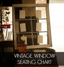 Make A Seating Chart How To Make A Wedding Seating Chart With A Vintage Window The