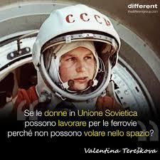 different. - VALENTINA TERESHKOVA: LA PRIMA DONNA NELLO... | Facebook