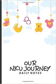 Our Nicu Journey Daily Notes Nicu Journal For Parents