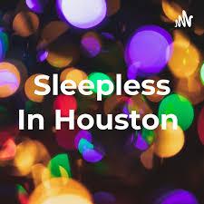 Sleepless In Houston