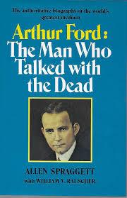 ARthur Ford The Man Who Talked With the Dead: Allen Spraggett: Amazon.com:  Books