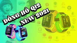 Đồng Hồ Thông Minh Trẻ Em Q12 New 2021 - YouTube