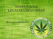 medical marijuana legalization authorstream marijuana legalization essay
