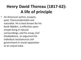 transcendentalism share a story about a gut feeling or instinct henry david thoreau 1817 62 a life of principle an american author