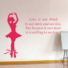 New Ballet Dancing Rome Decals Dancer Love Is Not Blind Quotes Wall Magnificent Blind Quotes