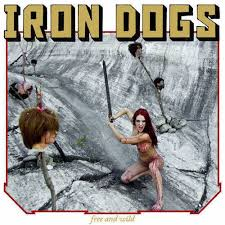 Iron Dogs - <b>Free</b> and <b>Wild</b> - Reviews - The <b>Metal</b> Archives