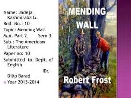 essay mending wall robert frost  essay mending wall robert frost