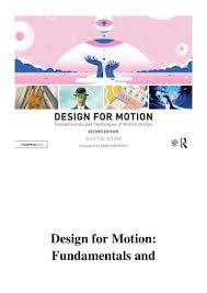 Design For Motion Motion Design Techniques And Fundamentals 2019 Design For Motion Pdf Fundamentals And Techniques Of