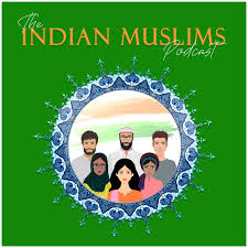 The Indian Muslims Podcast