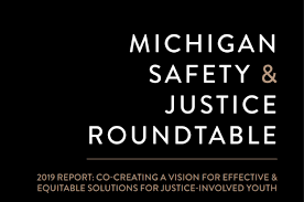 of the michigan council on crime and delinquency who assisted in planning and facilitating the roundtable and development of content for the reports