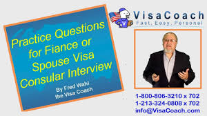 2015 practice questions for fiancee or spouse visa consular 2015 practice questions for fiancee or spouse visa consular interview gen 11