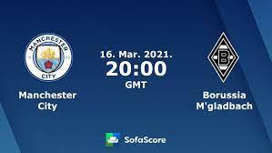 Manchester City Borussia M'gladbach Live Ticker und Live Stream - SofaScore