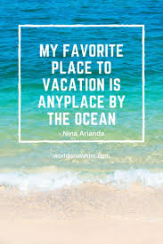 22 Awesome Vacation Quotes You Need To Read World On A Whim
