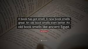 ray bradbury e a book has got smell a new book smells great