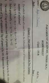 worksheet class 10 chapter 3 pair in two vgriablq for which values ofa and b does he ottowing pair of linear equations
