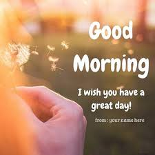 Good Morning Have A Good Day Quotes Best Of Good Morning Have A Great Day Quotes Picture