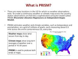 What Is Prism Introduction To The Prism Weather And Climate Mapping System Ppt