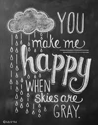 You Make Me Happy Quotes Unique You Make Me Happy When Skies Are Gray Love Quotes IMG