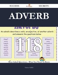 Adverb 118 Success Secrets - 118 Most Asked Questions On Adverb - What You  Need To Know eBook by Tammy Griffith - 9781488827778 | Rakuten Kobo Greece