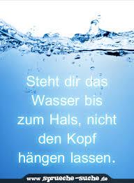Steht Dir Das Wasser Bis Zum Hals Nicht Den Kopf Hängen Lassen