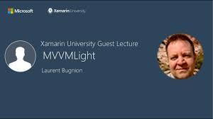 Xamarin Mvvm Light Mvvmlight Laurent Bugnion Xamarin University Guest Lecture