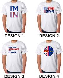 Campaign T Shirt Design Details About Britain Stronger In Europe T Shirt Im In Campaign Eu In Stay Referendum Uk