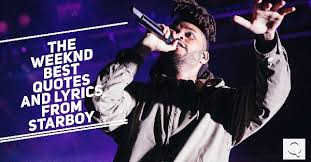 The Weeknd Love Quotes Custom The Weeknd The Best Quotes And Lyrics From Starboy