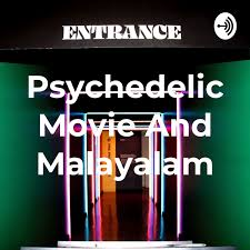 Psychedelic Movie And Malayalam