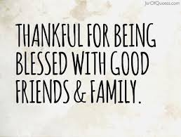 Blessed Family Quotes Interesting Happy Thanksgiving Quotes For Friends And Family Beautiful Friends