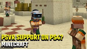 is there minecraft psvr support on ps4