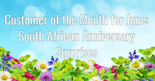 customer of the month for june south african anniversary surprises