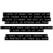 I Love It When You Look At Me With Those Eyes Of Ocean Blue I Love