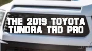 The 2019 Toyota Tundra TRD Pro - YouTube