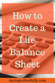How To Create Balance Sheet How To Create A Life Balance Sheet And Increase Your Life