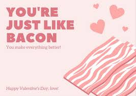Valentinsday Card Pink Bacon Valentines Day Card Templates By Canva