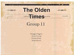 Group 11 The Olden Times THE WORLD'S OLDEST NEWSPAPER - Since 1403 Meagan  Higgins Anna Truong Emma Dilley Sarah Brenis. - ppt download