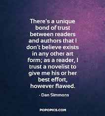 Theres A Unique Bond Of Trust Between Readers Quotes By Dan
