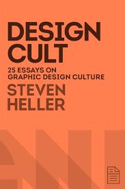 design cult cooper hewitt smithsonian design museum design cult by steven heller
