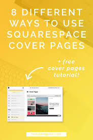 best ideas about cover pages page design web 8 different ways to use squarespace cover pages plus a video tutorial