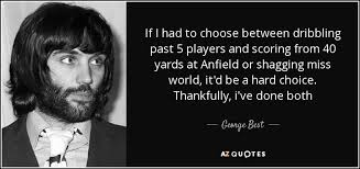 Best Quotes In The World Amazing TOP 48 QUOTES BY GEORGE BEST AZ Quotes