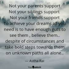 Not Your Parents Support Quotes Writings By Astha Rai